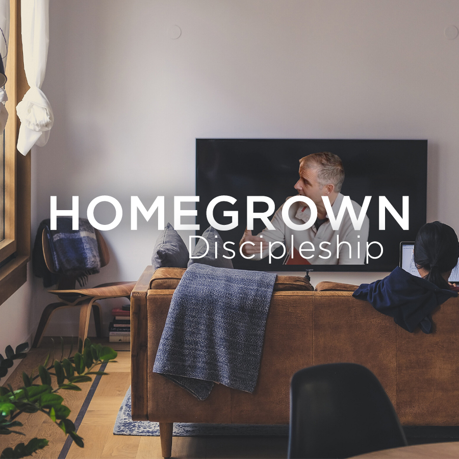 Homegrown Discipleship